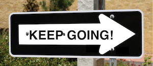 Are you a failure? Photo of sign: Keep going